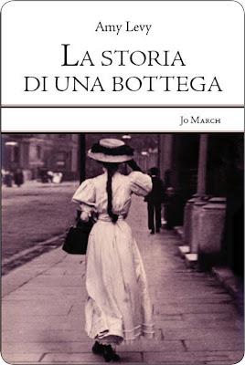 http://4.bp.blogspot.com/-QY2opm_bOig/UWHedCXxNRI/AAAAAAAAEBM/WKvmJx2BJQk/s400/La+storia+di+una+bottega+-+Amy+Levy.jpg