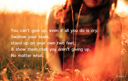 you cant give up quotes on life