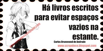 Mensagem sobre Livros para Facebook e Orkut - Carlos Drummond de Andrade