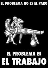 el problema no es el paro el problema es la esclavitud