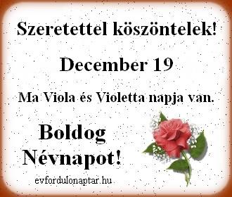 December 19 - Viola, Violetta névnap