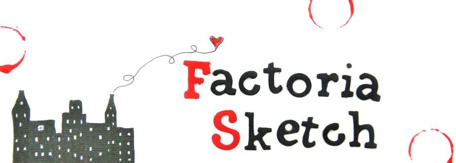 Factoria Sketch