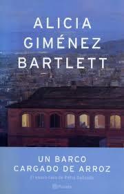 """""""Un barco cargado de arroz"""" - Alicia Giménez Bartlett"""