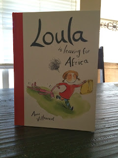 Loula is leaving for Africa - a picture book by Anne Villeneuve