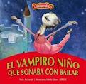 """""""El vampiro niño que soñaba con bailar"""""""