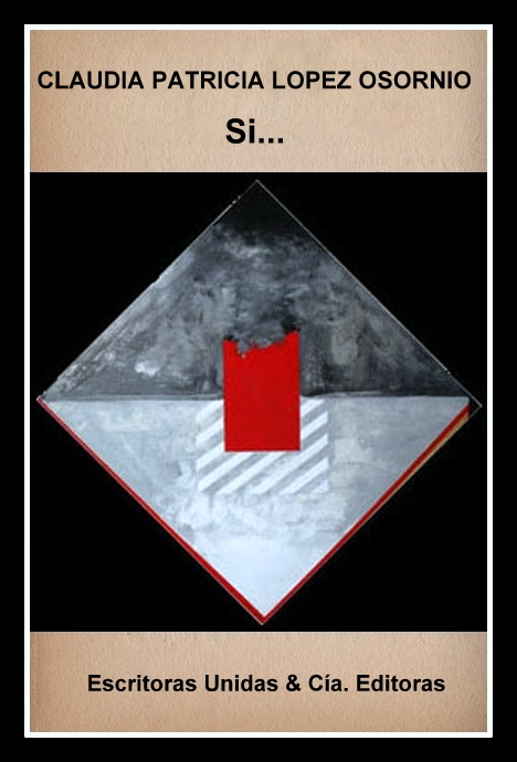 """SI..."" libro de Claudia Patricia Lopez Osornio"