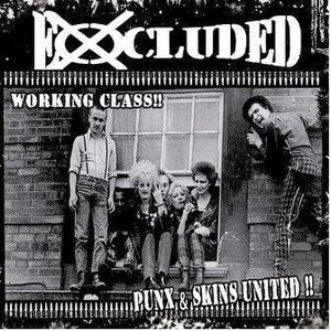 「EXCLUDED WORKING CLASS - PUNKS & SKINS UNITED」の画像検索結果
