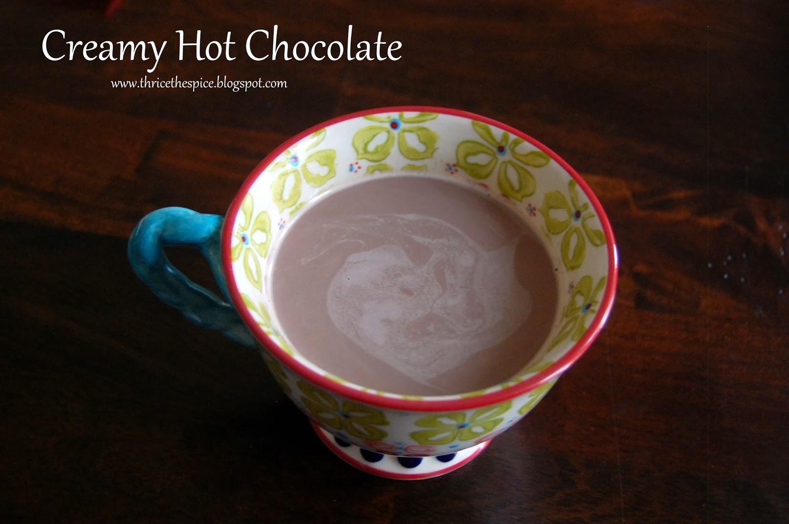 ThriceTheSpice: Creamy Hot Chocolate