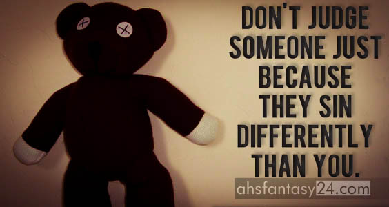 Do Not Judge Someone Just Because...