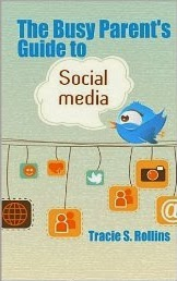 The Busy Parent's Guide to Social Media: A Concise Introduction to Twitter, Facebook, Instagram, Pinterest, YouTube and Snapchat