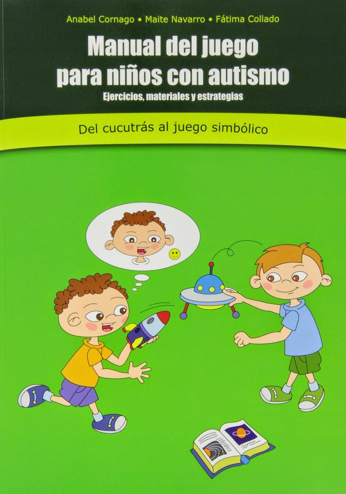 http://www.casadellibro.com/libro-manual-del-juego-para-ninos-con-autismo-del-cucutras-al-juego-si-mbolico/9788494100093/2113094