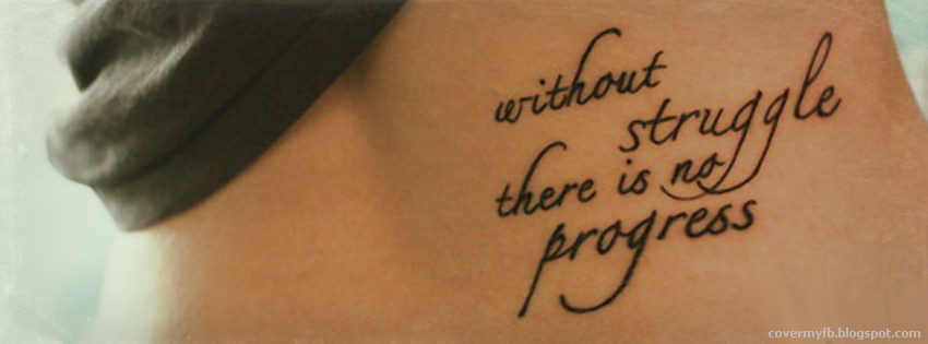 """""""Without struggle there is no progress"""" (Facebook Timeline Cover Of Struggle Quote)."""