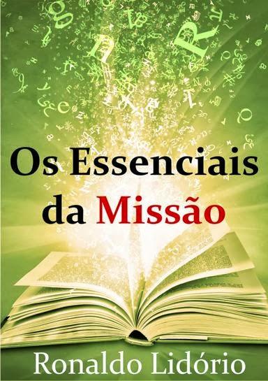 """""""Os Essenciais da Missão"""" de Ronaldo Lidório"""
