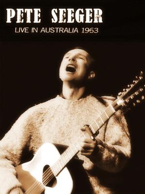 Pete Seeger - Live Australia 1963 ... 108 minutos