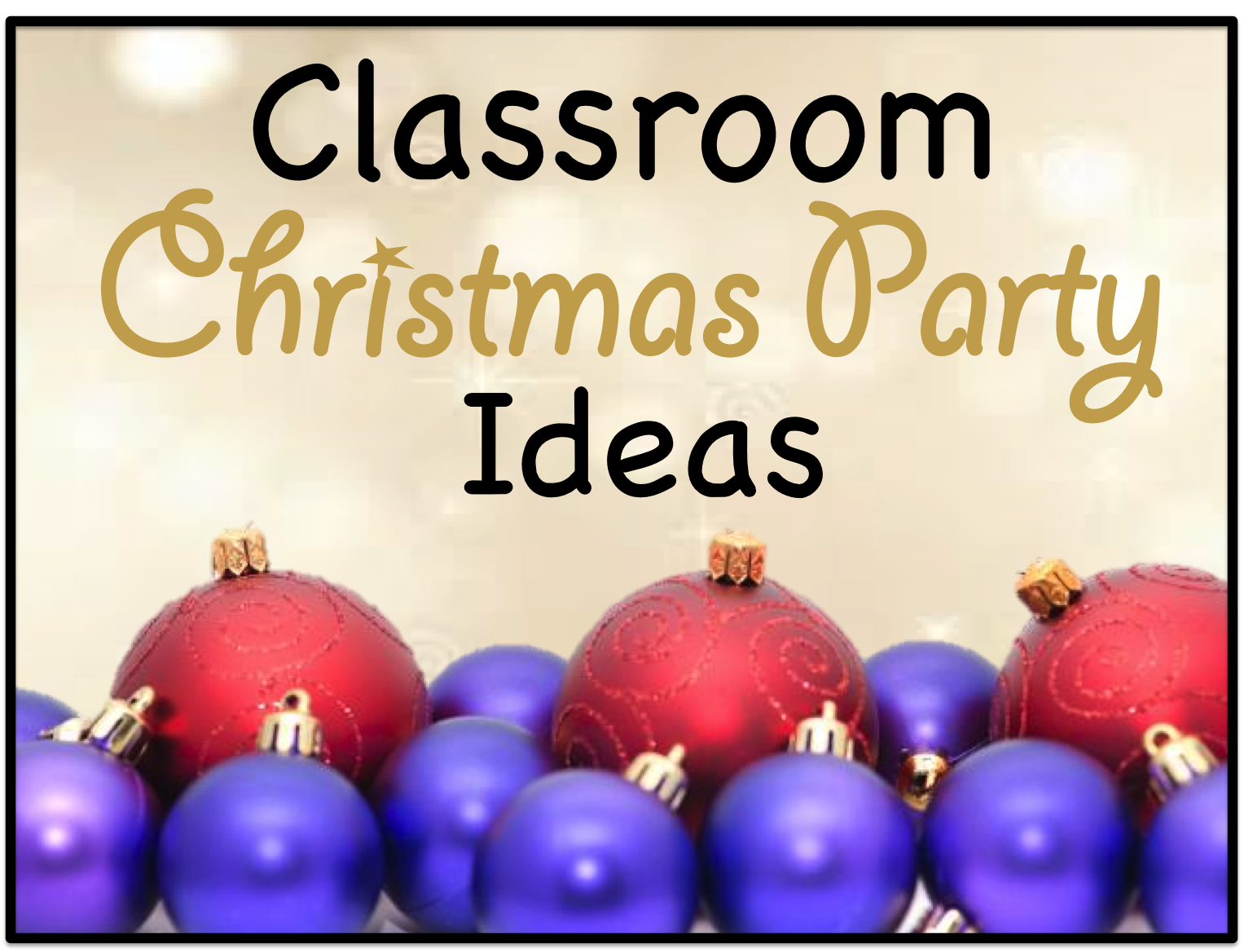 Classroom Birthday Party ~ Your teacher s aide christmas party ideas crafts