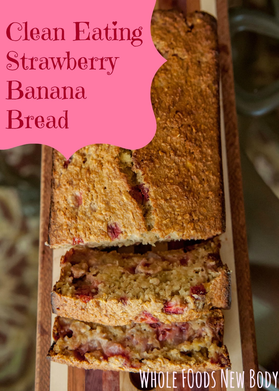 Whole foodsw body clean eating strawberry banana bread want the recipe forumfinder Gallery