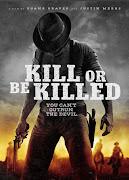 Kill or Be Killed