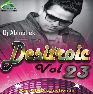 DESITRONIC VOL. 23 - ABK PRODUCTION (DJ ABHISHEK)