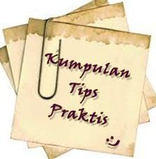 Kumpulan Tips Praktis