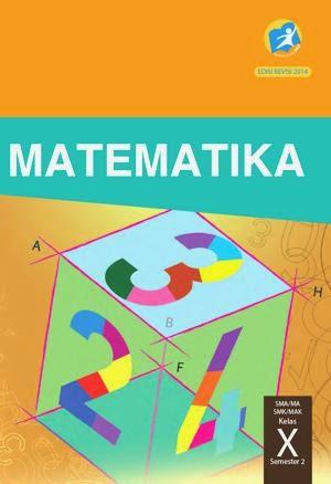 http://bse.mahoni.com/data/2013/kelas_10sma/siswa/Kelas_10_SMA_Matematika_Siswa_Semester_2.pdf