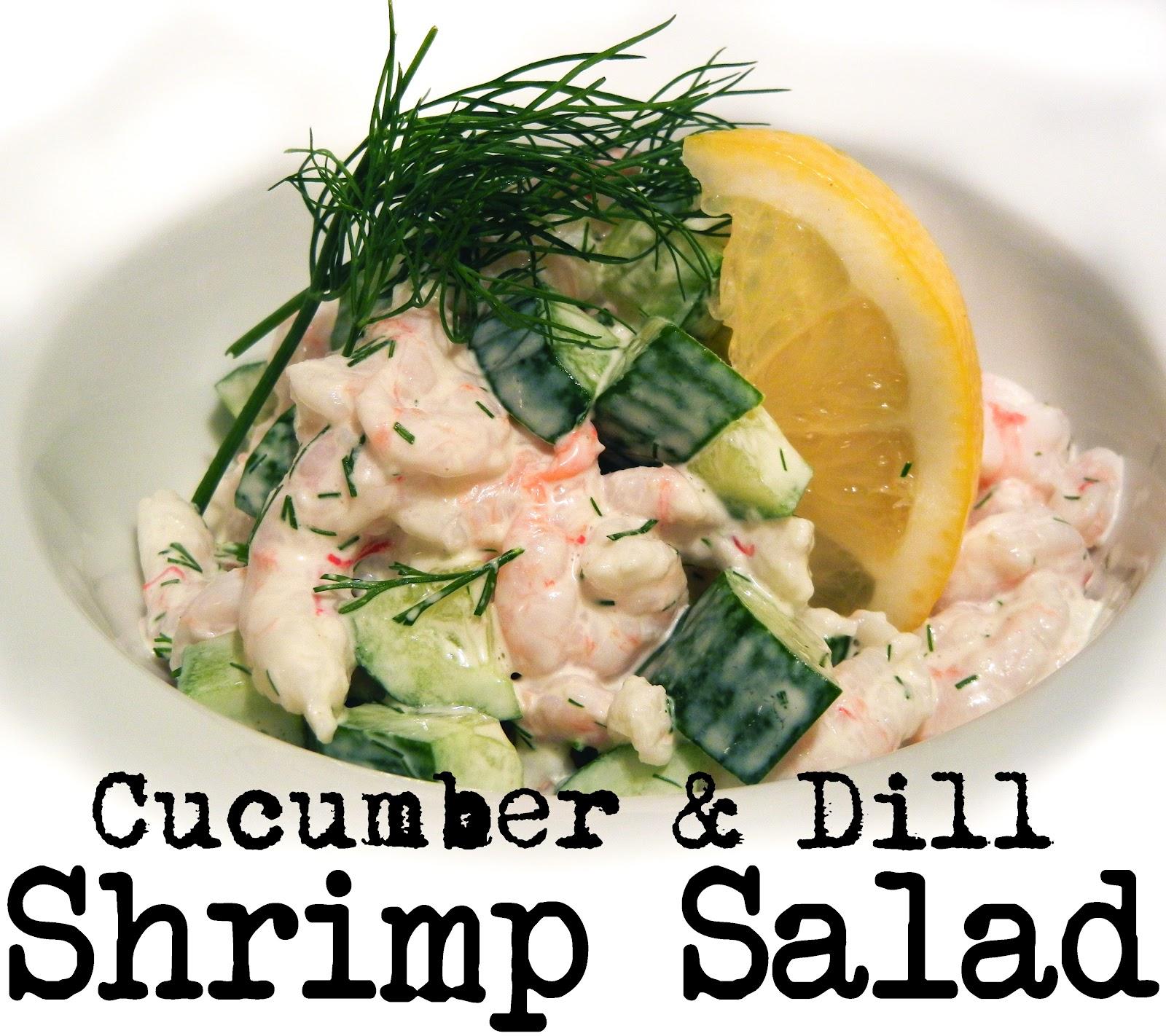 Derek's Kitchen: Dill & Cucumber Shrimp Salad