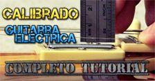 Calibrado Guitarra Eléctrica