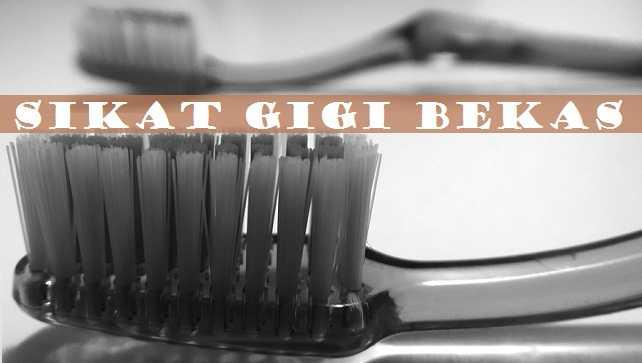 Kegunaan Dan Manfaat Sikat Gigi Bekas