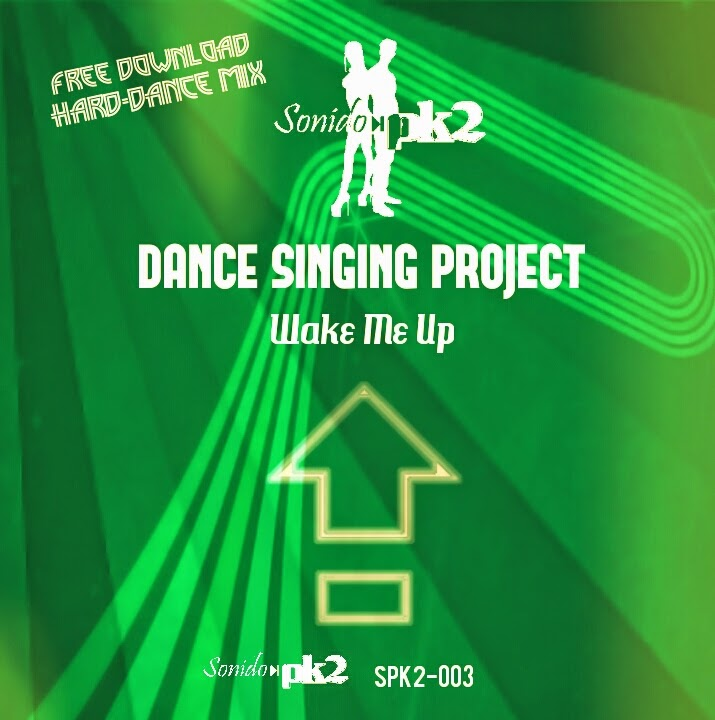 Sello digital Sonido DANCE SINGING PROJECT - Wake Me Up - SPK2-003