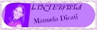 INTERVISTA A MANUELA DICATI