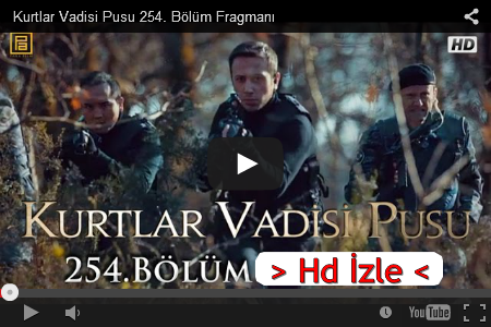 http://kvp2023.blogspot.com/2015/04/kurtlar-vadisi-pusu-254-bolum-izle-tek-parca-full-hd.html