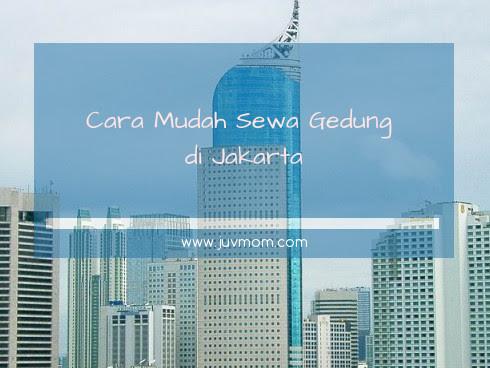 Cara Mudah Sewa Gedung di Jakarta