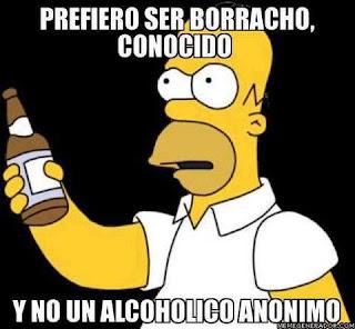 Más vale borracho conocido, que alcohólico anónimo.
