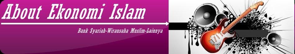Tentang Sistem Ekonomi Islam