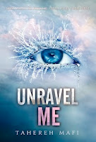 bookcover of UNRAVEL ME (Shatter Me #2) by Tahereh Mafi