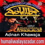 http://www.humaliwalayazadar.com/2014/10/adnan-khawaja-nohay-2015.html