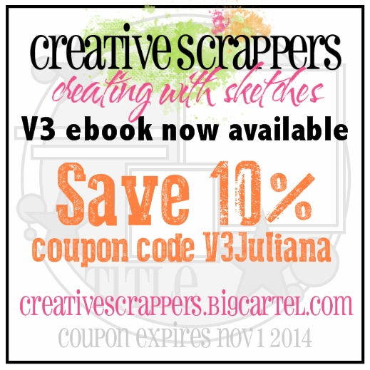 Creative Scrappers Creating With Sketches Volume 3 Coupon Code V3Juliana