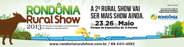 RONDONIA RURAL SHOW - 2.ª Feira de Tecnologias e Oportunidades de Negócios Agropecuários