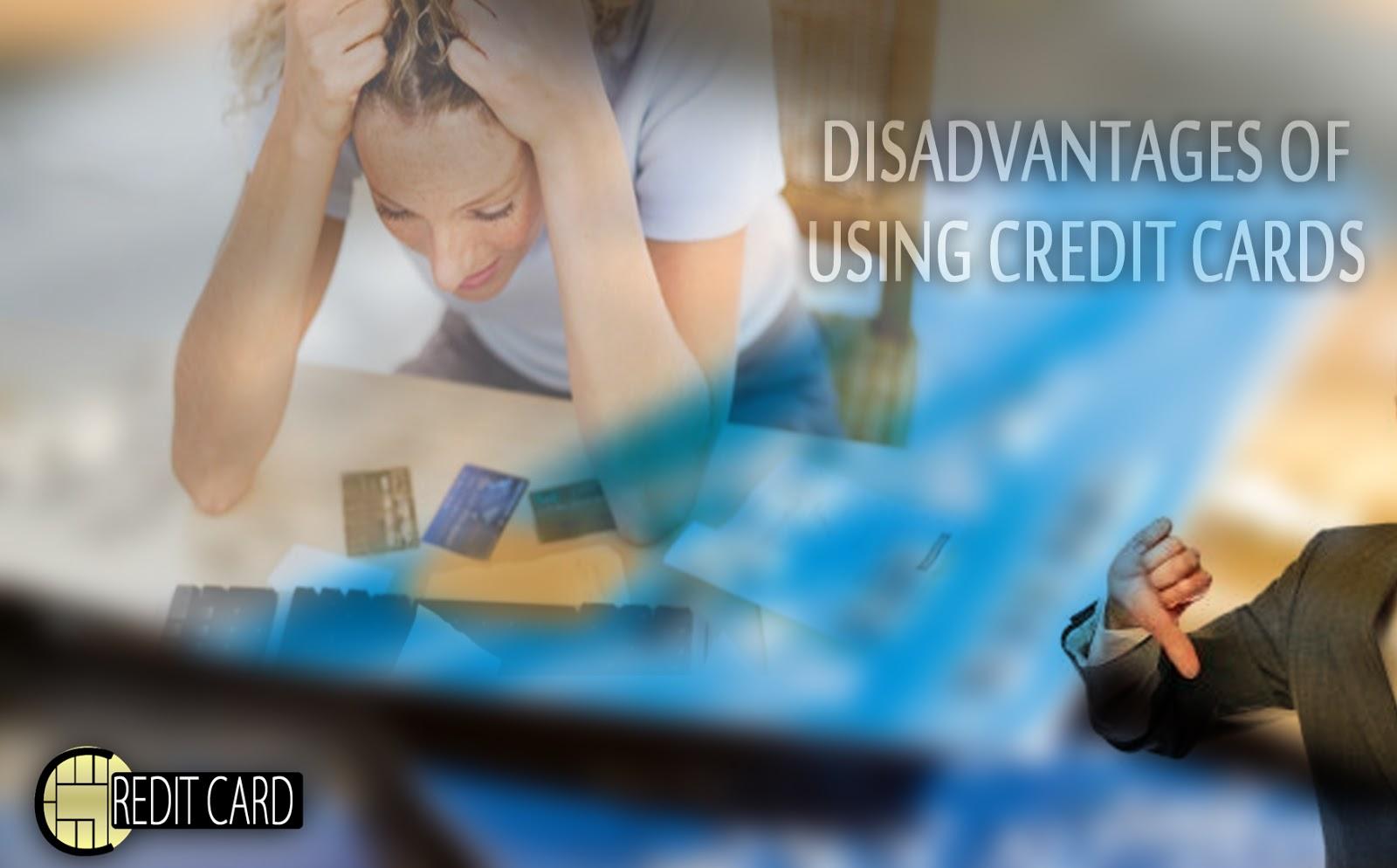 credit cards disadvantages