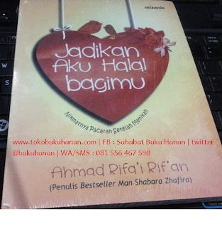Buku : Jadikan Aku Halal Bagimu : Ahmad Rifa'i Rif'an