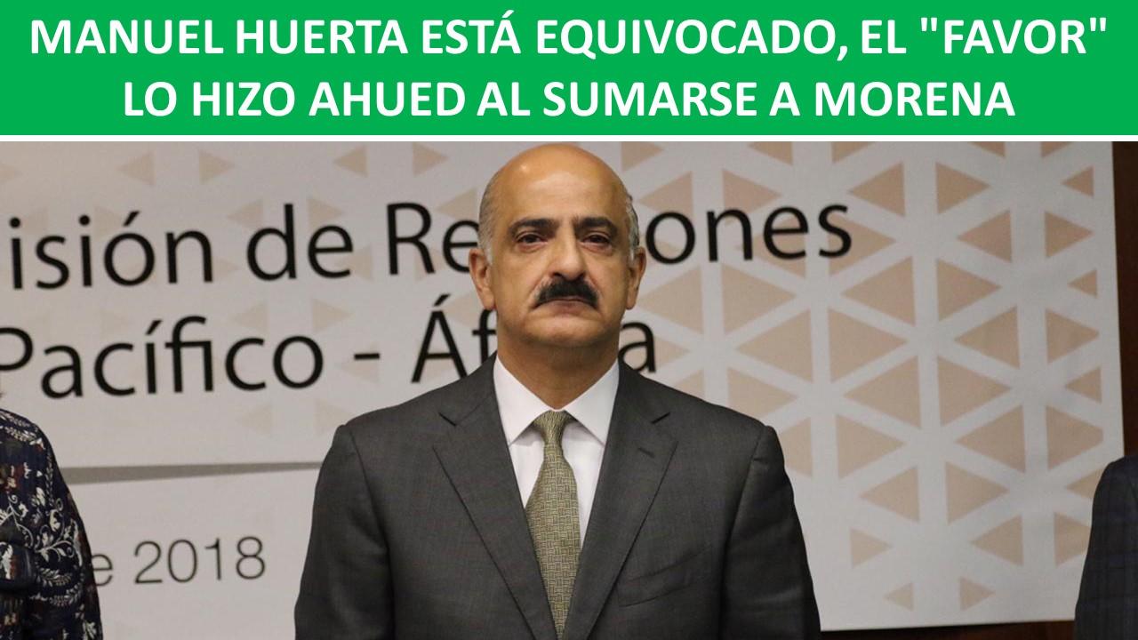 """EL """"FAVOR"""" LO HIZO AHUED AL SUMARSE A MORENA"""