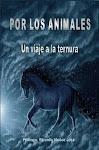 POR LOS ANIMALES, Un viaje a la ternura