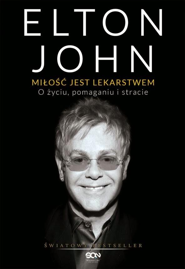 Miłość jest lekarstwem. O życiu, pomaganiu i stracie - Elton John
