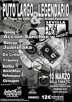 El 10 de marzo de 2012 Putolargo, Legendario, Juaninacka, Acción Sánchez, Da Cream, Trauma, Beatmac y Grouper actuarán en Sevilla