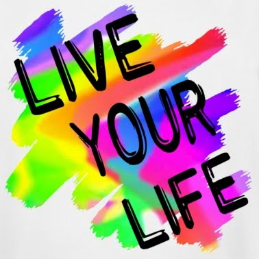 GO LIVE YOUR LIFE