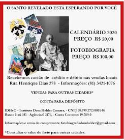 O SANTO REVELADO - FOTOBIOGRAFIA  E CALENDÁRIO 2020 DE DOM HELDER