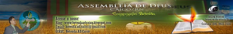 Congregação Betesda Assembléia de Deus em Caicó-RN