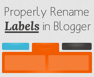 An complete guide for How To Properly Rename or Change Labels in Blogger