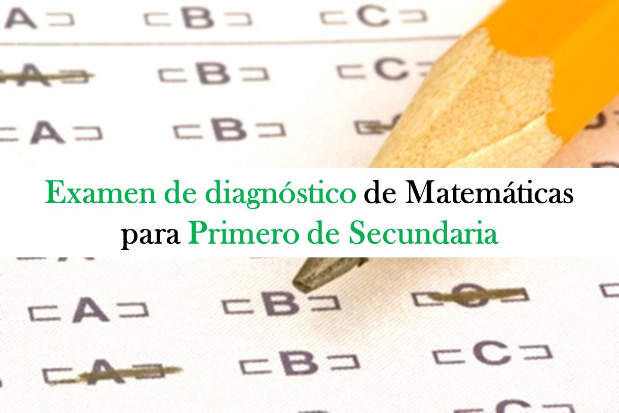 Examen de diagnóstico para la asignatura de matemáticas en primero de secundaria