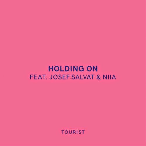 TOURIST - Holding On (feat. Josef Salvat & Niia)