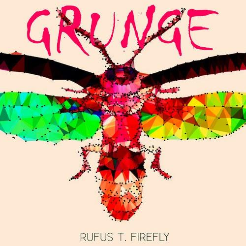 Grunge RUFUS T. FIREFLY
